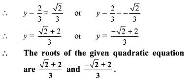 Maharashtra Board Class 10 Maths Solutions Chapter 2 Quadratic Equations Practice Set 2.3 4