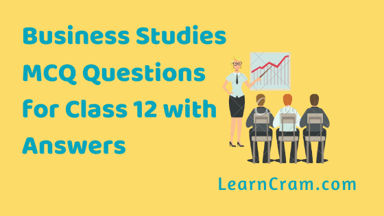 Business Studies MCQ Questions for Class 12 with Answers Pdf Download
