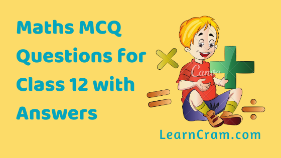 maths multiple choice questions with answers for class 12 pdf