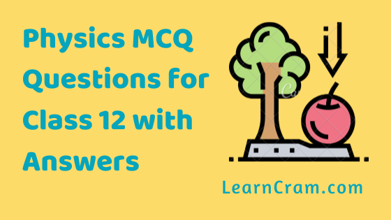 Physics MCQ Questions For Class 12 Pdf Download