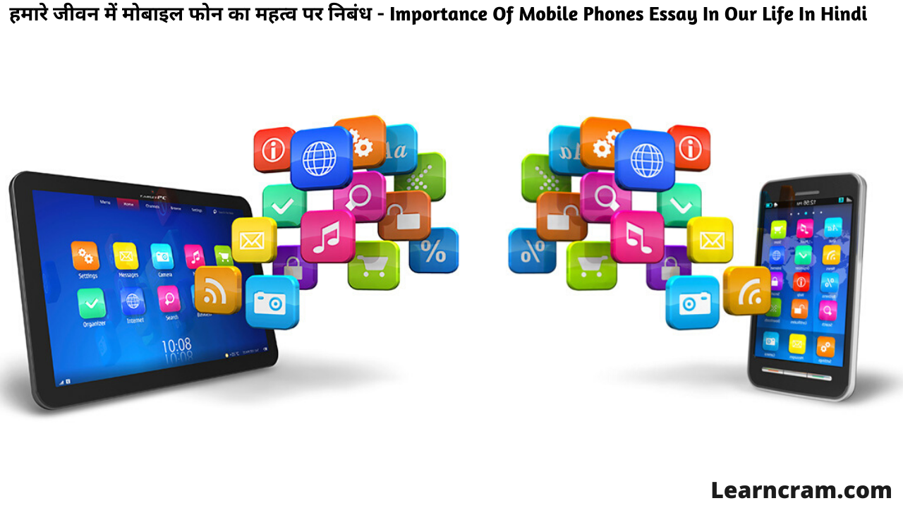 Importance Of Mobile Phones Essay In Our Life In Hindi
