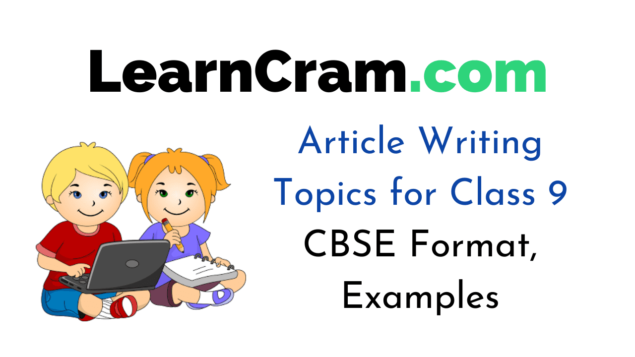 Article Writing Topics for Class 9 CBSE