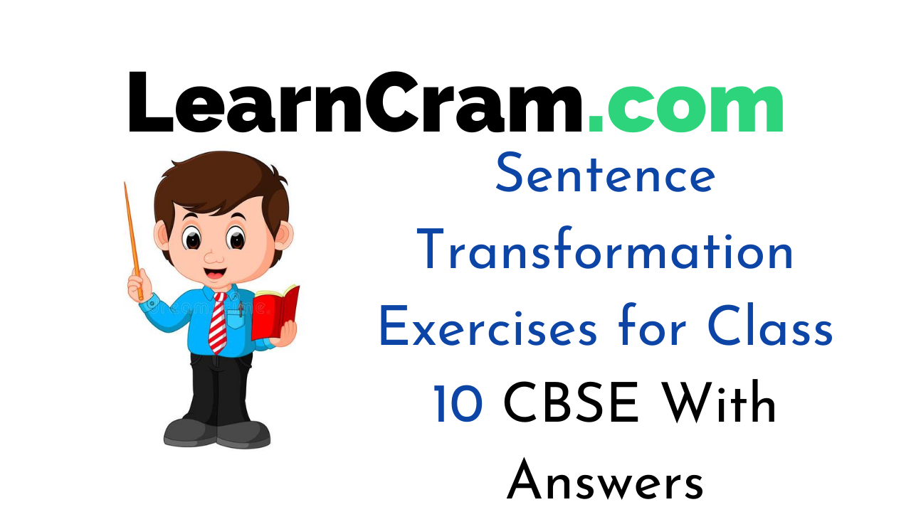 Sentence Transformation Exercises for Class 10