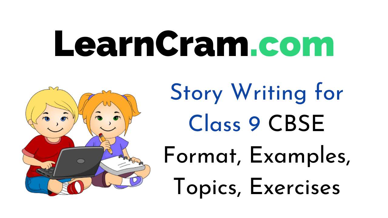 Story Writing for Class 9 CBSE