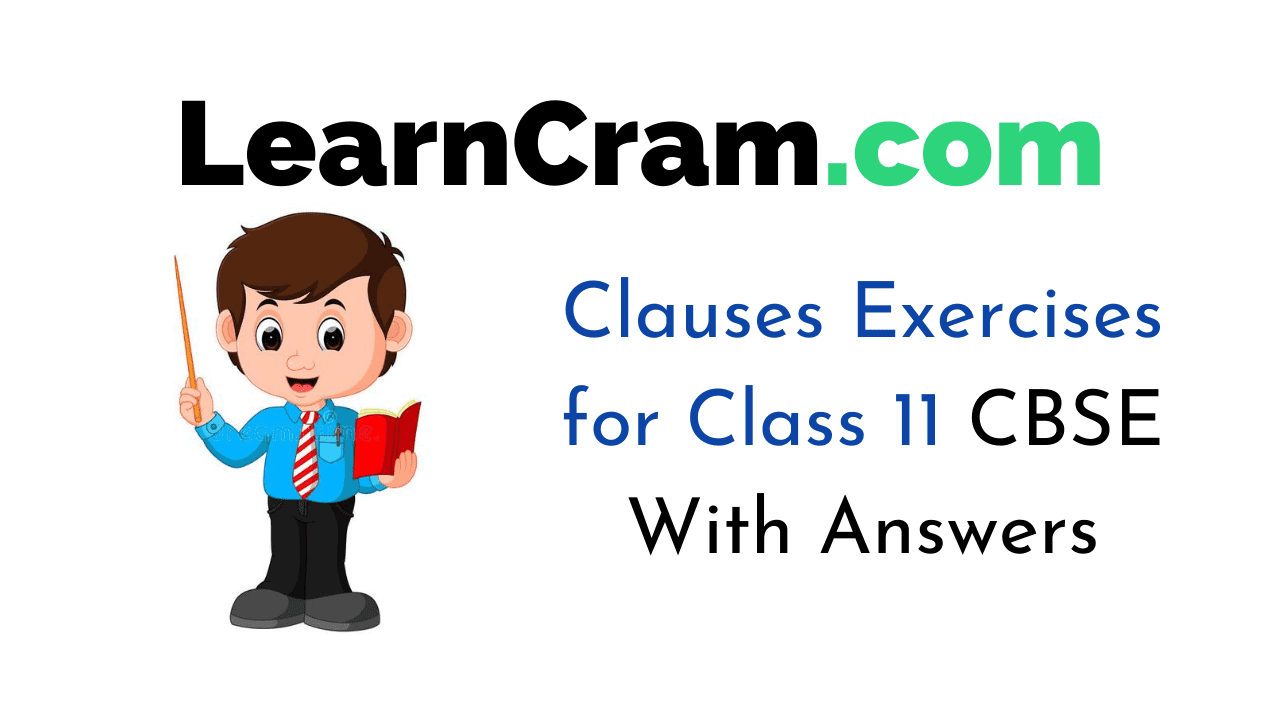 Clauses Exercises for Class 11 CBSE