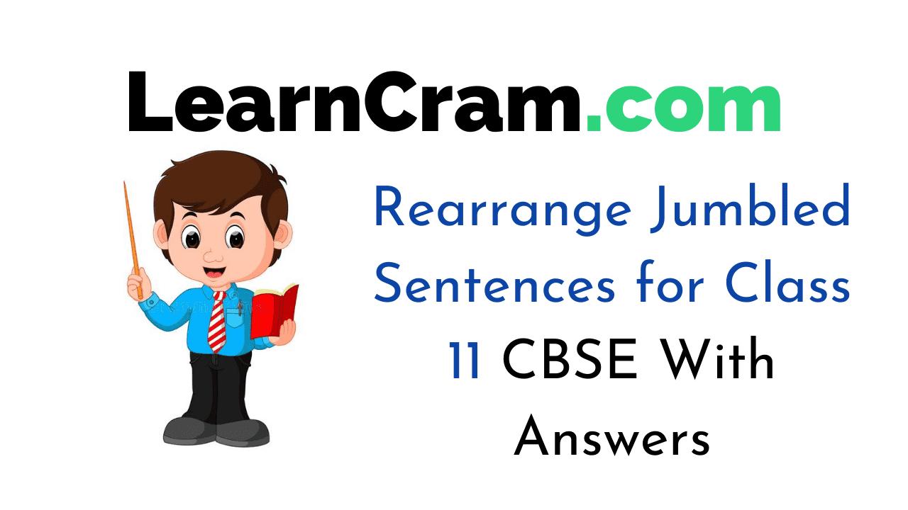 Jumbled Sentences for Class 11 CBSE